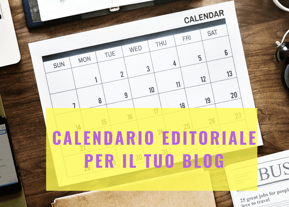 Come creare un calendario editoriale per il blog