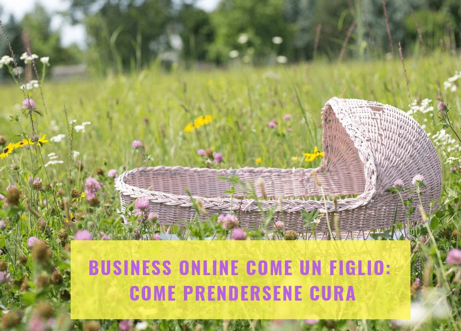 Business online come un figlio: come prendersene cura