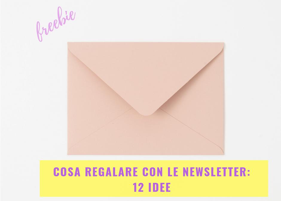 Cosa regalare nelle newsletter: 12 idee
