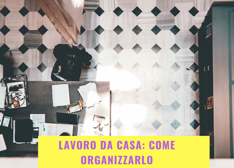 Lavoro da casa: come organizzarlo