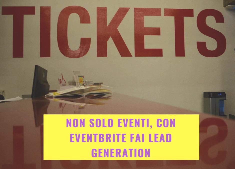Non solo eventi, con Eventbrite fai lead generation