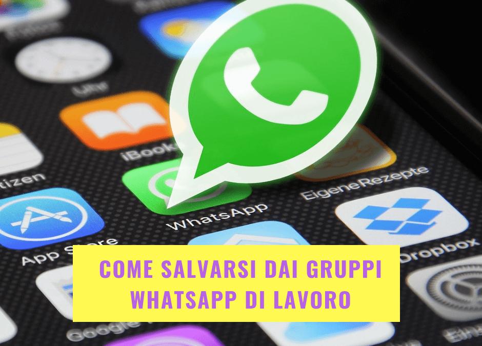 Come salvarsi dai gruppi WhatsApp di lavoro