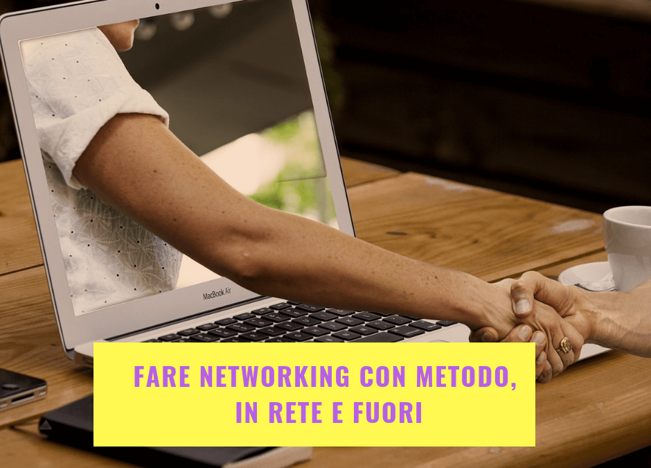 Fare networking con metodo, in rete e fuori