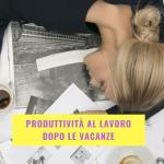 produttività-dopo-vacanze