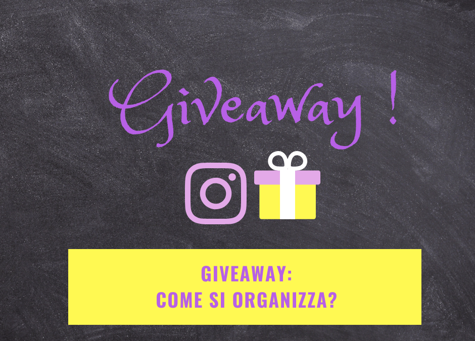 Giveaway: come si organizza?