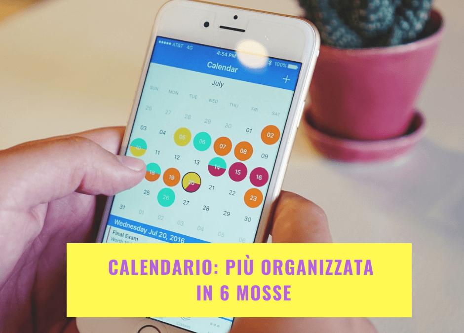 Calendario: più organizzata in 6 mosse