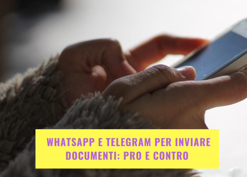 WhatsApp e Telegram per inviare documenti: pro e contro